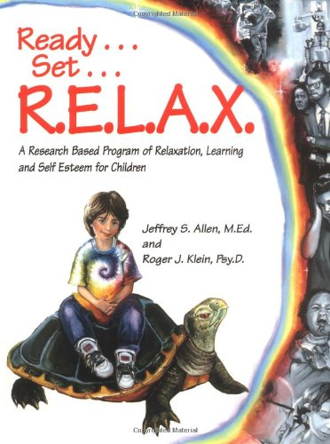 Ready, Set, R. E. L. A. X. A Research-Based Program of Relaxation, Learning, and Self-Esteem for Children  2015 edition cover