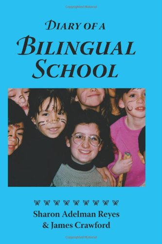 Diary of a Bilingual School How a Constructivist Curriculum, a Multicultural Perspective, and a Commitment to Dual Immersion Education Combined to ... in Spanish- and English-Speaking Children  2012 edition cover