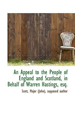 Appeal to the People of England and Scotland, in Behalf of Warren Hastings, Esq N/A 9781113532701 Front Cover