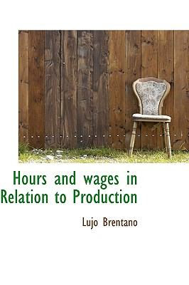 Hours and Wages in Relation to Production N/A 9781115020701 Front Cover