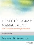 Health Program Management From Development Through Evaluation 2nd 2015 9781118834701 Front Cover