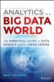 Analytics in a Big Data World The Essential Guide to Data Science and Its Applications  2014 edition cover