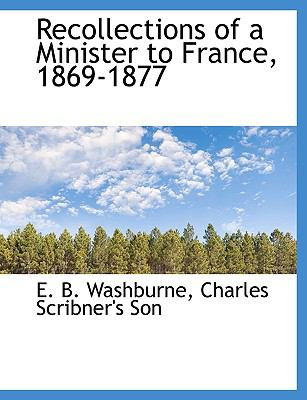 Recollections of a Minister to France, 1869-1877 N/A edition cover