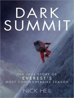 Dark Summit: The True Story of Everest's Most Controversial Season, Library Edition  2008 edition cover
