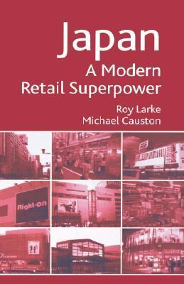 Japan A Modern Retail Superpower  2005 9781403996701 Front Cover