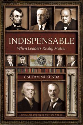 Indispensable When Leaders Really Matter  2012 edition cover