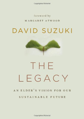 Legacy An Elder's Vision for Our Sustainable Future  2010 9781553655701 Front Cover