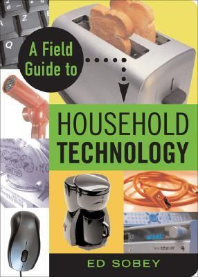 Field Guide to Household Technology   2007 9781556526701 Front Cover