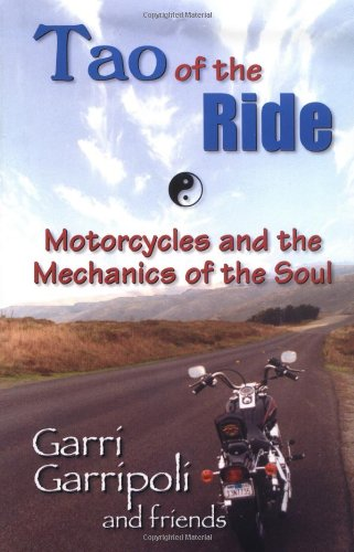 Tao of the Ride Motorcycles and the Mechanics of the Soul  1999 9781558746701 Front Cover