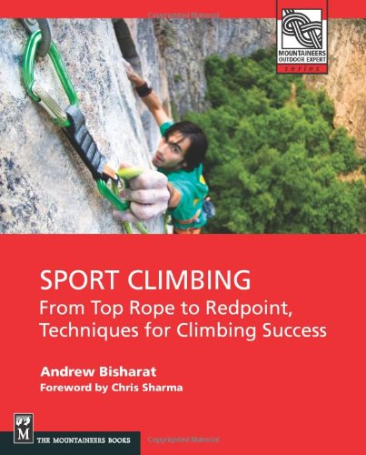 Sport Climbing From Toprope to Redpoint, Techniques for Climbing Success  2009 edition cover