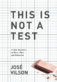 This Is Not a Test A New Narrative on Race, Class, and Education  2014 edition cover