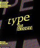 Type on Screen A Critcal Guide for Designers, Writers, Developers, and Students  2014 edition cover