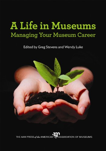Life in Museums Managing Your Museum Career  2012 edition cover