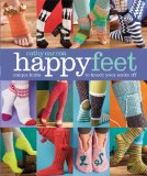 Happy Feet Unique Knits to Knock Your Socks Off  2014 9781936096701 Front Cover