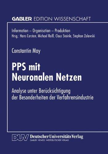 Pps Mit Neuronalen Netzen: Analyse Unter Berücksichtigung Der Besonderheiten Der Verfahrensindustrie  1996 9783824463701 Front Cover