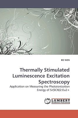 Thermally Stimulated Luminescence Excitation Spectroscopy N/A 9783838307701 Front Cover