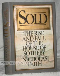 Sold : The Rise and Fall of the House of Sotheby N/A edition cover