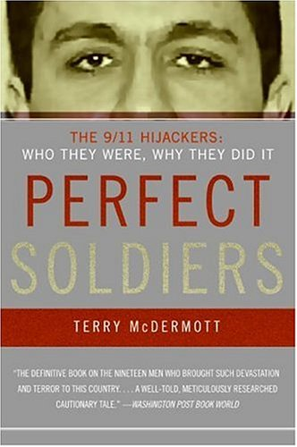 Perfect Soldiers The 9/11 Hijackers: Who They Were, Why They Did It N/A edition cover