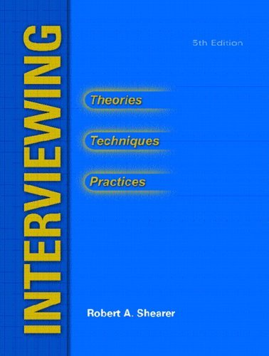 Interviewing Theories, Techniques and Practices 5th 2005 edition cover