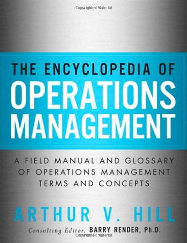 Encyclopedia of Operations Management A Field Manual and Glossary of Operations Management Terms and Concepts  2012 edition cover