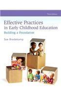 Effective Practices in Early Childhood Education: Building a Foundation  2016 9780133956702 Front Cover