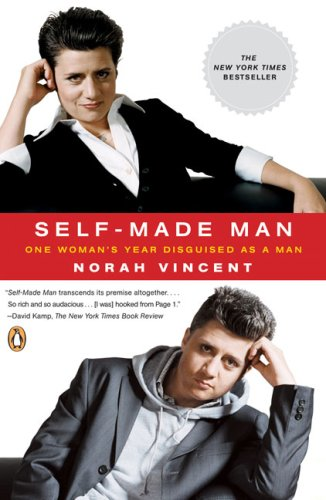 Self-Made Man One Women's Journey into Manhood and Back Again N/A edition cover