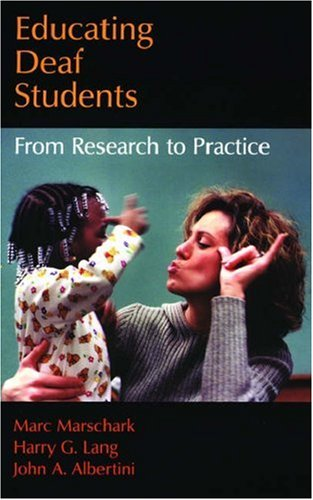 Educating Deaf Students From Research to Practice  2002 edition cover