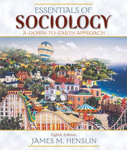 Essentials of Sociology A Down-to-Earth Approach 8th 2009 edition cover