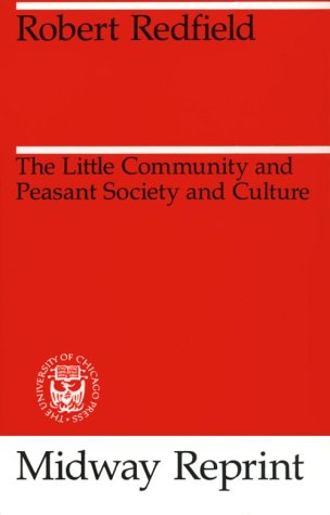 Little Community and Peasant Society and Culture  Reprint  9780226706702 Front Cover