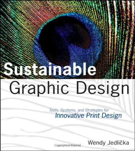 Sustainable Graphic Design Tools, Systems, and Strategies for Innovative Print Design  2008 edition cover