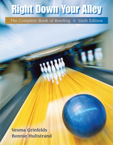 Right down Your Alley The Complete Book of Bowling 6th 2007 edition cover