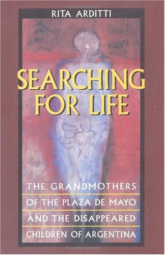 Searching for Life The Grandmothers of the Plaza de Mayo and the Disappeared Children of Argentina  1999 edition cover