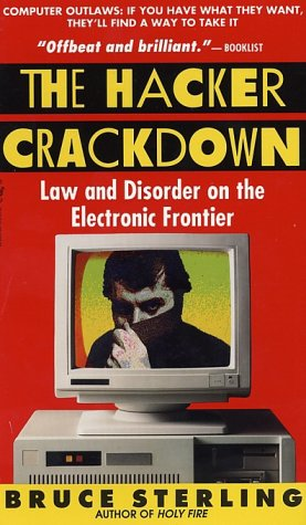Hacker Crackdown Law and Disorder on the Electronic Frontier N/A 9780553563702 Front Cover