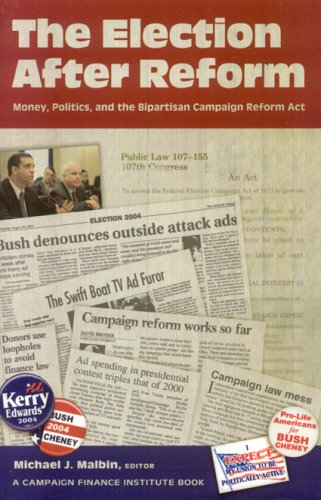 Election after Reform Money, Politics, and the Bipartisan Campaign Reform Act  2006 edition cover