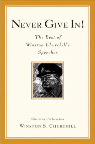 Never Give In! The Best of Winston Churchill's Speeches  2003 edition cover
