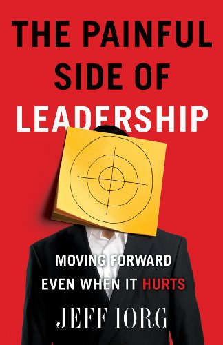 Painful Side of Leadership Moving Forward Even When It Hurts N/A edition cover