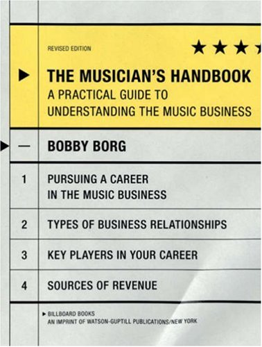 Musician's Handbook, Revised Edition A Practical Guide to Understanding the Music Business  2008 (Revised) 9780823099702 Front Cover