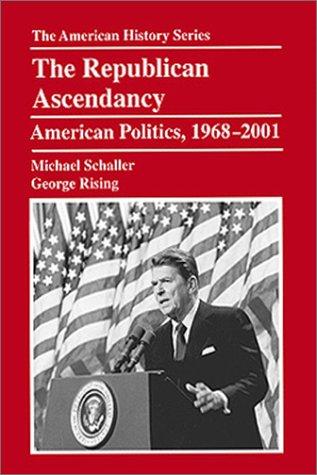Republican Ascendancy American Politics, 1968-2001  2002 edition cover