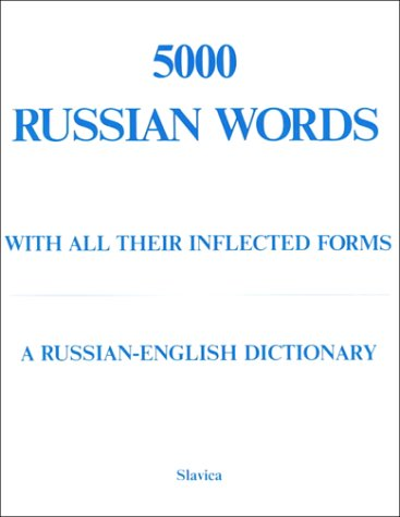 Five Thousand Russian Words with All Their Inflected Forms A Russian-English Dictionary N/A edition cover