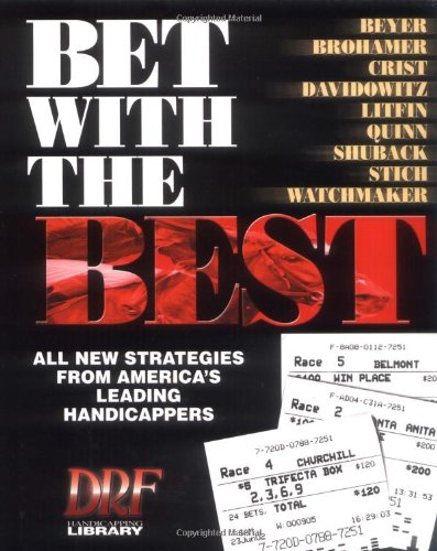 Bet with the Best All New Strategies from America's Leading Handicappers  2001 edition cover