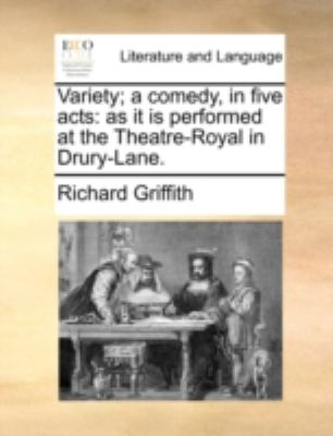 Variety; a Comedy, in Five Acts As it Is performed at the Theatre-Royal in Drury-Lane N/A edition cover