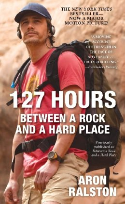 127 Hours Between a Rock and a Hard Place N/A edition cover