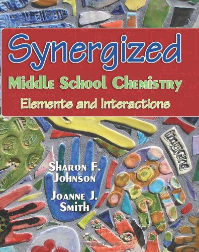 Synergized Middle School Chemistry Elements and Interactions N/A edition cover