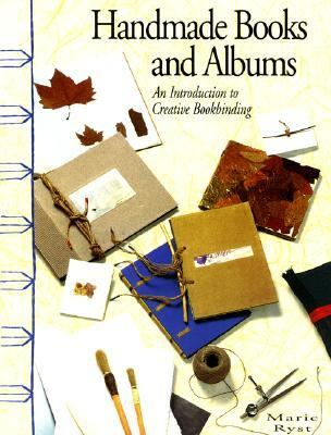 Handmade Books and Albums The Pleasures of Creative Hand-Bookbinding N/A 9781558215702 Front Cover