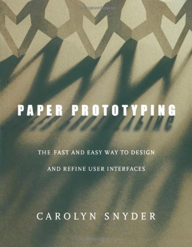 Paper Prototyping The Fast and Easy Way to Design and Refine User Interfaces  2003 edition cover