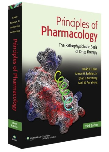 Principles of Pharmacology The Pathophysiologic Basis of Drug Therapy 3rd 2011 (Revised) 9781608312702 Front Cover