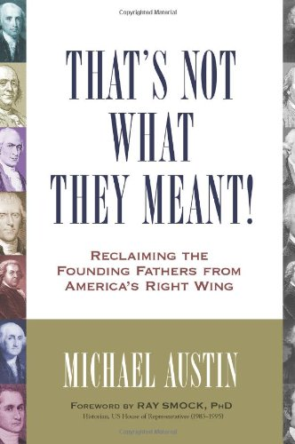 That's Not What They Meant! Reclaiming the Founding Fathers from America's Right Wing  2012 edition cover