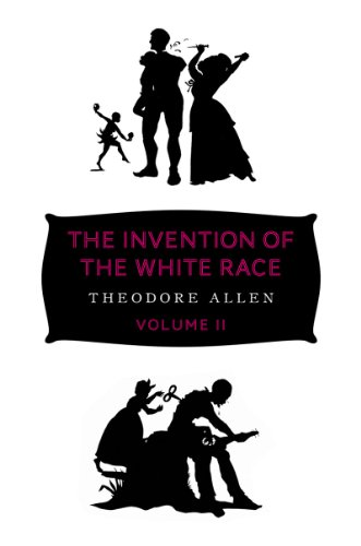 Invention of the White Race The Origin of Racial Oppression in Anglo-America 2nd 2012 edition cover