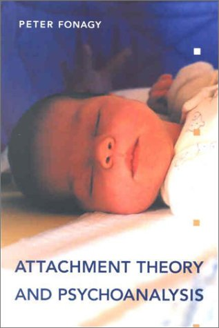 Attachment Theory and Psychoanalysis   2001 edition cover