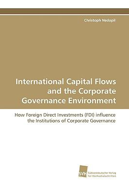 International Capital Flows and the Corporate Governance Environment:   2009 9783838102702 Front Cover